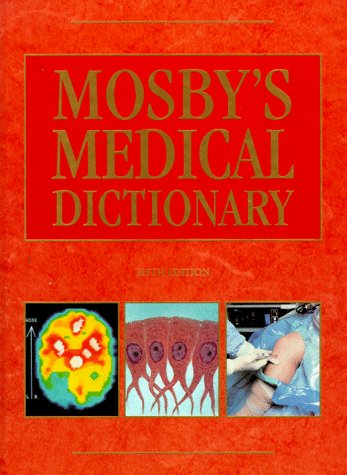 Mosby's Medical Dictionary (5th Ed)