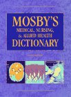 Mosby's Medical, Nursing, & Allied Health Dictionary (Mosby's Medical, Nursing, and Allied Health Dictionary, 5th Ed)